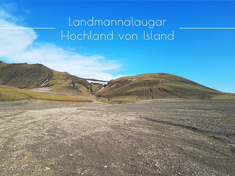Landmannalaugar – Ein Abstecher ins Hochland