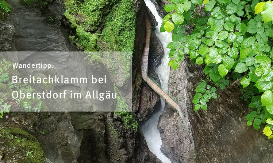 Wandertipp: Breitachklamm bei Oberstdorf im Allgäu