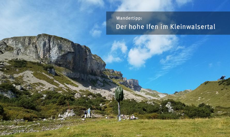 Wandertipp: Der hohe Ifen im Kleinwalsertal