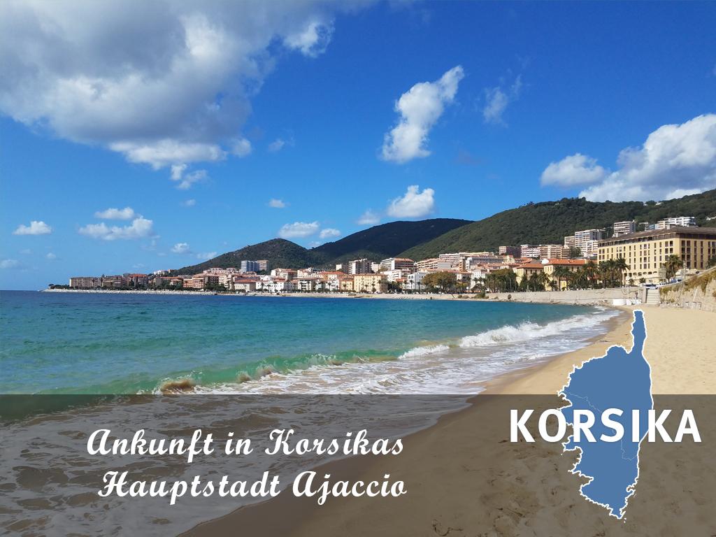 Ankunft in Korsikas Hauptstadt Ajaccio
