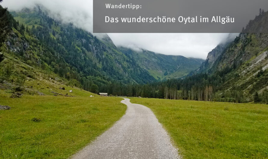 Wandertipp: Das wunderschöne Oytal im Allgäu